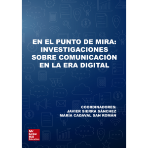 BL En el punto de mira: investigaciones sobre comunicación en la era digital.