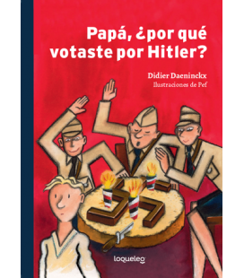 Papá, ¿por qué votaste por Hitler?