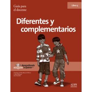 Diferentes y complementarios. Guía para el docente. Libro 05