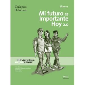 Mi futuro es importante hoy 2.0. Guía para el docente 11.