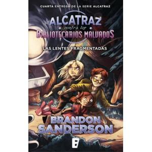 Las lentes fragmentadas (Alcatraz contra los Bibliotecarios Malvados 4)