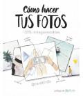 Cómo hacer tus fotos 100% instagrameables