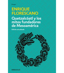 Quetzalcóatl y los mitos fundadores de Mesoamérica
