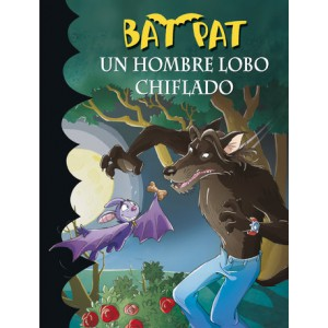 Un hombre lobo chiflado (Serie Bat Pat 10)