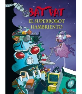 El superrobot hambriento (Serie Bat Pat 16)