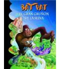El gran gruñón de la selva (Serie Bat Pat 22)