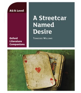 Oxford Literature Companions A Streetcar Named Desire