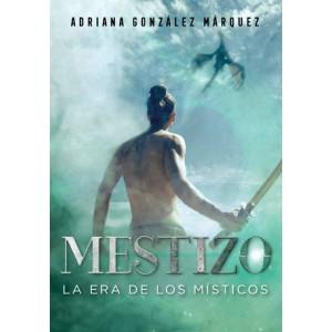 Mestizo (La era de los Místicos 1)