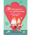 Yo no quiero ser princesa (ebook animado y narrado) (Fixed layout)