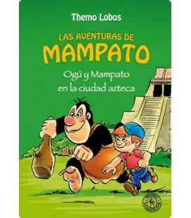 Ogu y Mampato en la ciudad azteca (Novela 2)