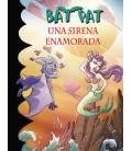 Una sirena enamorada (Serie Bat Pat 40)