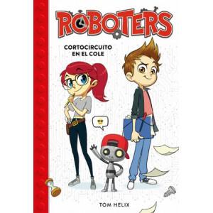 Cortocircuito en el cole (Serie Roboters 1)