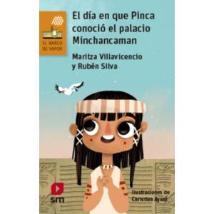 El día en que Pinca conoció el palacio Minchancaman 204737
