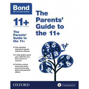 Bond 11+: The Parents' Guide to the 11+