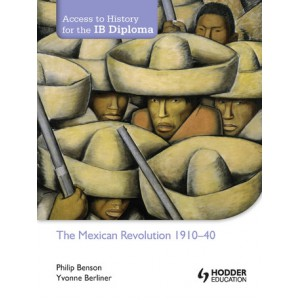 Access to History for the IB Diploma: The Mexican Revolution 1910-1940