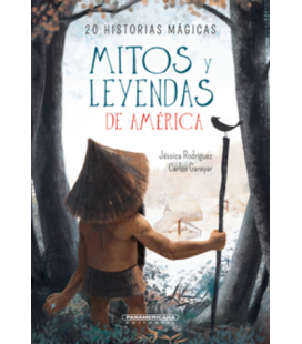 Mitos y leyendas de America: 20 historias mágicas