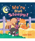 We're Not Sleepy!
