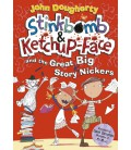 Stinkbomb and Ketchup-Face and the Great Big Story Nickers