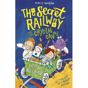 The Secret Railway and the Crystal Caves