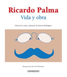 Ricardo Palma: vida y obra