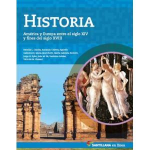 Historia. América y Europa entre el siglo XIV y fines del siglo XVIII. Santillana en línea