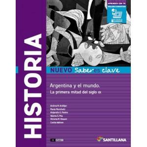 Historia. Argentina y el mundo. La primera mitad del sigo XX. Santillana Nuevo Saberes clave