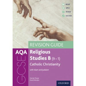 AQA GCSE Religious Studies B (9-1): Catholic Christianity with Islam and Judaism Revision Guide