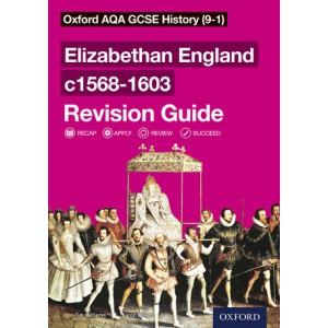 Oxford AQA GCSE History (9-1): Elizabethan England c1568-1603 Revision Guide