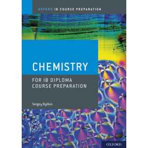 Oxford IB Course Preparation: Chemistry for IB Diploma Course Preparation