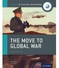 Oxford IB Diploma Programme: The Move to Global War Course Companion