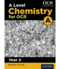 A Level Chemistry for OCR A: Year 2