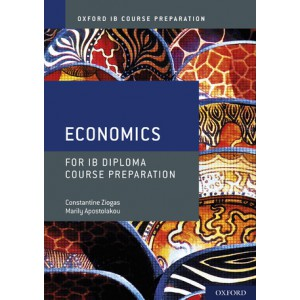Oxford IB Course Preparation: Economics for IB Diploma Course Preparation
