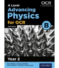 A Level Advancing Physics for OCR B: Year 2