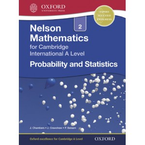 Nelson Mathematics for Cambridge International A Level: Probability and Statistics 2