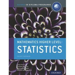 Oxford IB Diploma Programme: Mathematics Higher Level: Statistics Course Companion