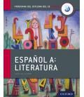 Programa del Diploma del IB Oxford: Español A: Literatura, Libro del Alumno