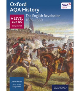 Oxford AQA History: A Level and AS Component 2: The English Revolution 1625-1659