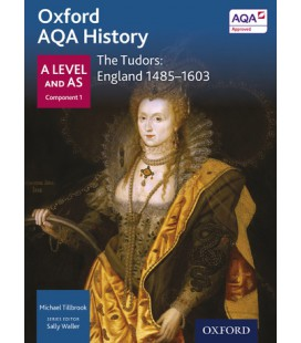 Oxford AQA History: A Level and AS Component 1: The Tudors: England 1485-1602