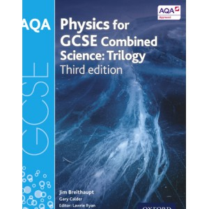 AQA Physics for GCSE Ccombined Science: Trilogy (thrid edition)