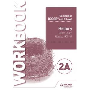 Cambridge IGCSE and O Level History Workbook 2A - Depth study: Russia, 1905–41