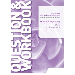 Cambridge International AS & A Level Mathematics Pure Mathematics 1 Question & Workbook