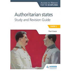 Access to History for the IB Diploma: Authoritarian States Study and Revision Guide