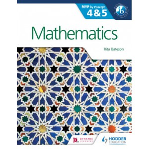 Mathematics for the IB MYP 4 & 5: By Concept
