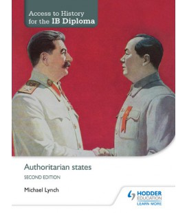 Access to History for the IB Diploma: Authoritarian states Second Edition