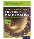 Oxford International AQA Examinations: International A Level Further Mathematics with Statistics