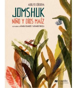 Jomshuk. Niño y dios maíz